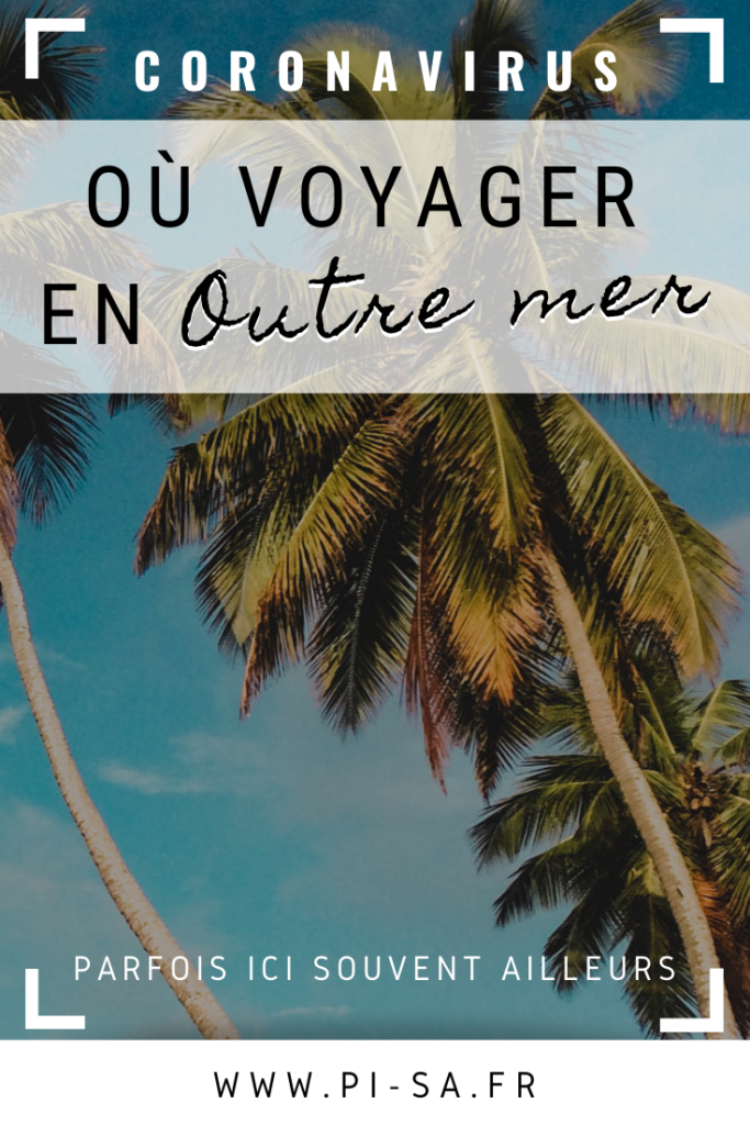 Où voyager en Outre mer Pinterest COVID-19
